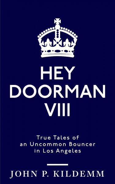 Hey Doorman VIII, by John P. Kildemm